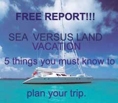 Free report!!! Sea versus land vacation. 5 things you must know to plan your trip.